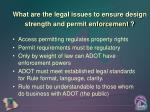 what are the legal issues to ensure design strength and permit enforcement