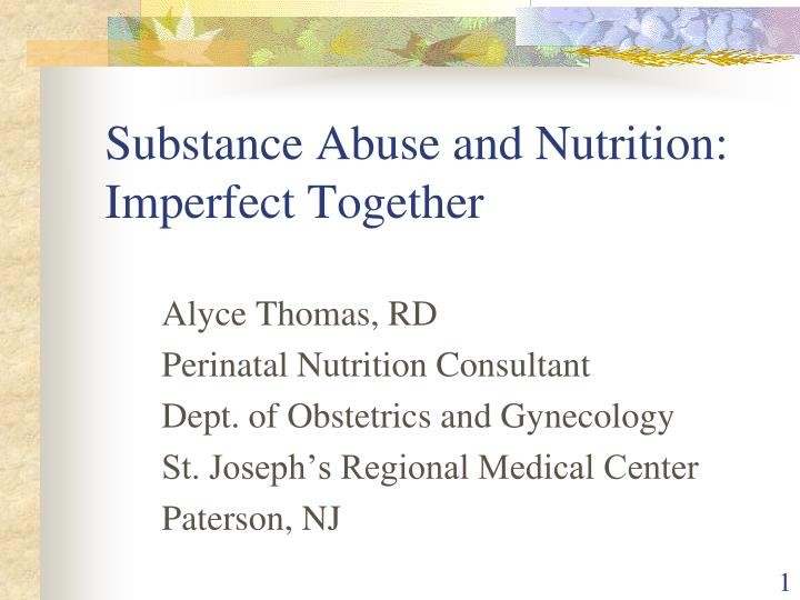 substance abuse and nutrition imperfect together n.