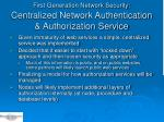 first generation network security centralized network authentication authorization service