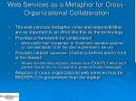 web services as a metaphor for cross organizational collaboration