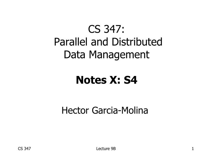 cs 347 parallel and distributed data management notes x s4 n.