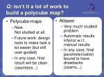 q isn t it a lot of work to build a polycube map1