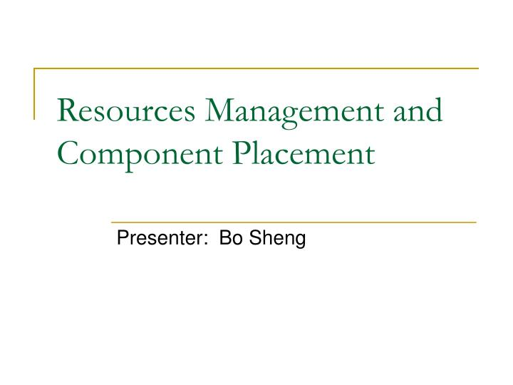 resources management and component placement n.