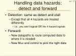 handling data hazards detect and forward
