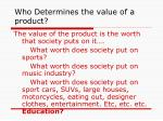 who determines the value of a product