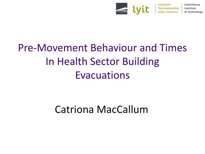 pre movement behaviour and times in health sector building evacuations n.