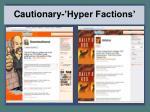 cautionary hyper factions