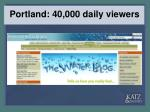 portland 40 000 daily viewers