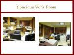 spacious work room