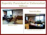 superbly furnished or unfurnished offices