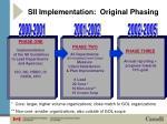 sii implementation original phasing
