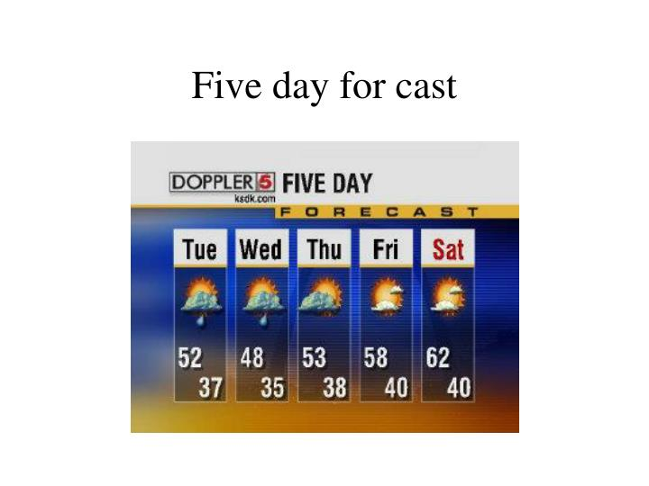 five day for cast n.