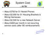 system cost so far