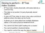 desing to perform b tree index clusters