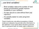 use bind variables