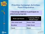 prioritize campaign activities food preparation
