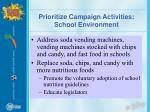 prioritize campaign activities school environment