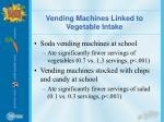 vending machines linked to vegetable intake