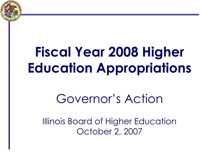 fiscal year 2008 higher education appropriations n.