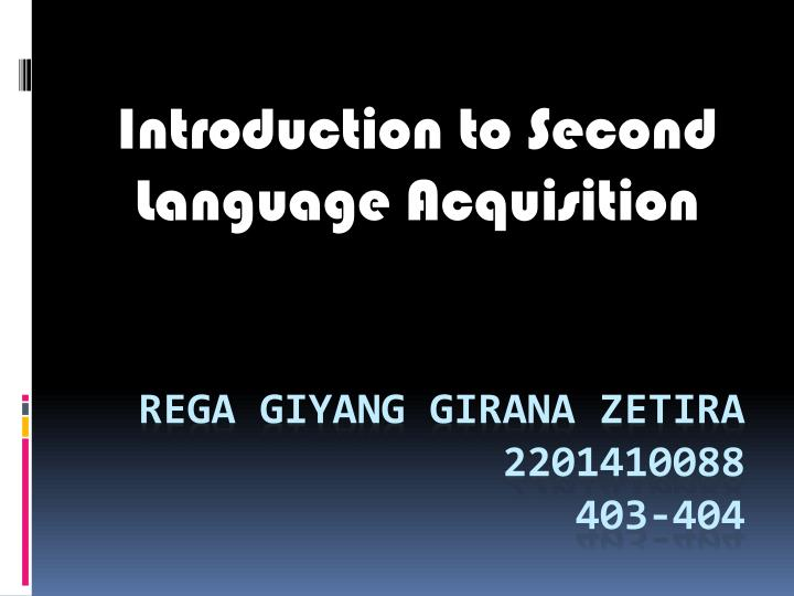 introduction to second language acquisition n.