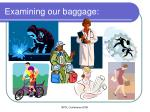examining our baggage