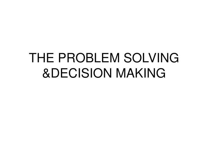 the problem solving decision making n.