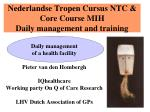 nederlandse tropen cursus ntc core course mih daily management and training