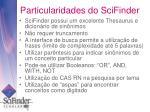 particularidades do scifinder