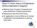 what if i have years of experience without bachelor s degree