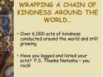 wrapping a chain of kindness around the world