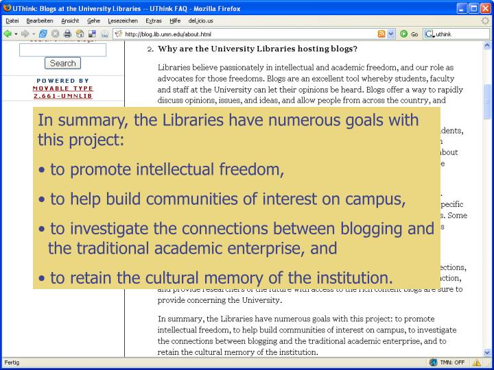 In summary, the Libraries have numerous goals with this project: