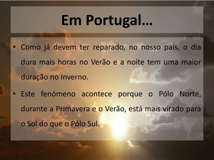Em Portugal…