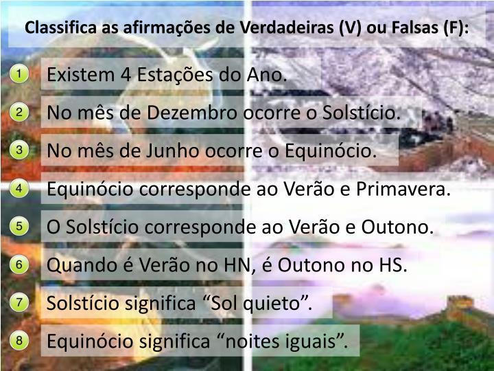 Classifica as afirmações de Verdadeiras (V) ou Falsas (F):
