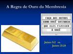 a regra de ouro da membresia