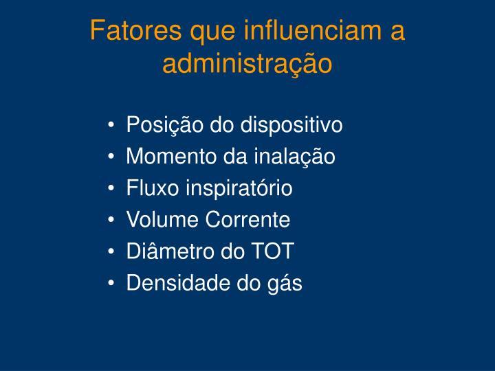 Fatores que influenciam a administração