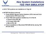 new system installations tss par simulator