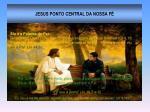 jesus ponto central da nossa f