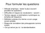 pour formuler les questions
