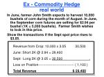 ex commodity hedge real world1