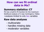 how can we fit ordinal data in mx