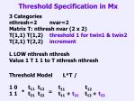 threshold specification in mx1