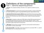 definitions of the components part 1 genome sequencing protocol