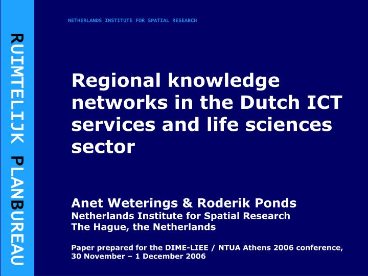 regional knowledge networks in the dutch ict services and life sciences sector n.