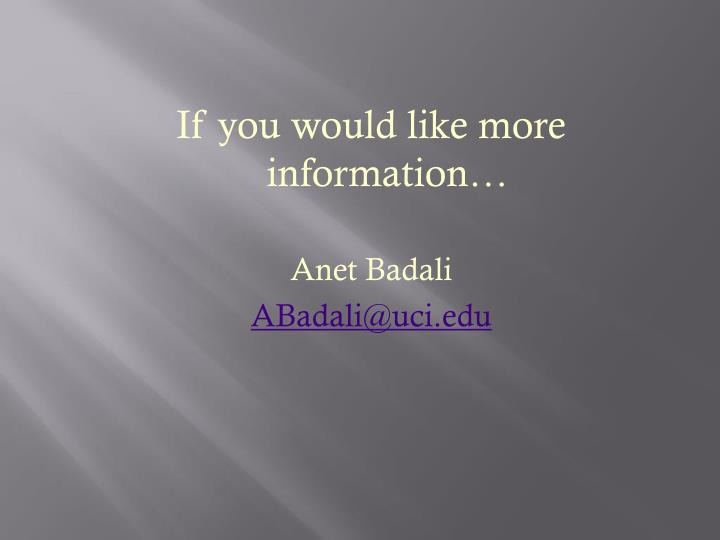 If you would like more information…