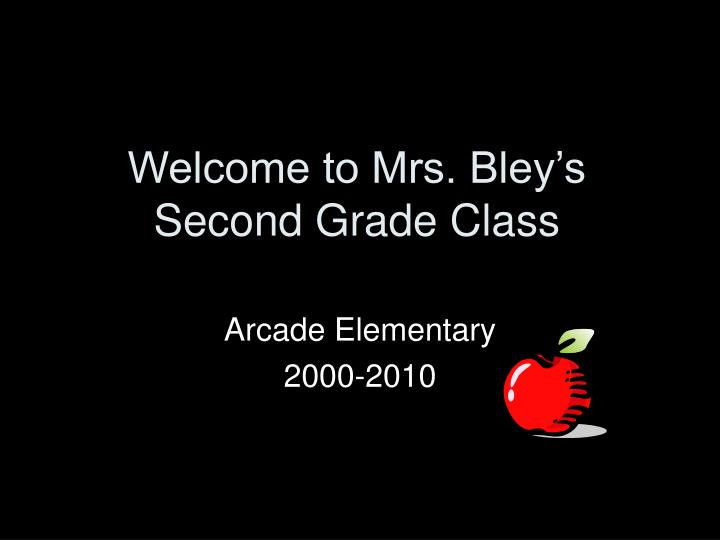 welcome to mrs bley s second grade class n.