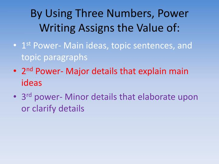 By using three numbers power writing assigns the value of