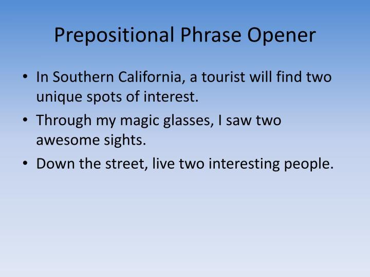 Prepositional Phrase Opener