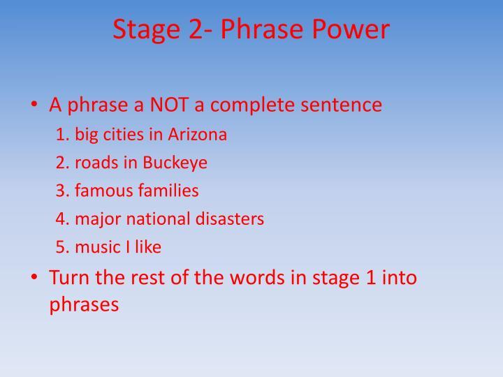 Stage 2- Phrase Power