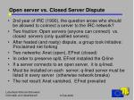 open server vs closed server dispute