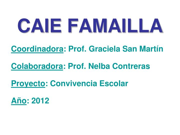 caie famailla n.